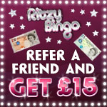 Refer a Friend and Earn £15 at Ritzy Bingo